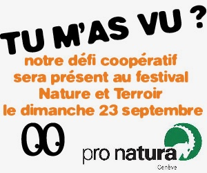 Tu m'as vu? au festival Nature et Terroir de Pro Natura 2018